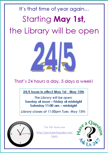 Image of flyer for the 24 hour, 5 days a week finals openning period